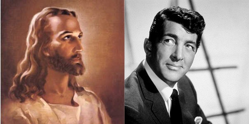 Jesus and Dean Martin, together at last
